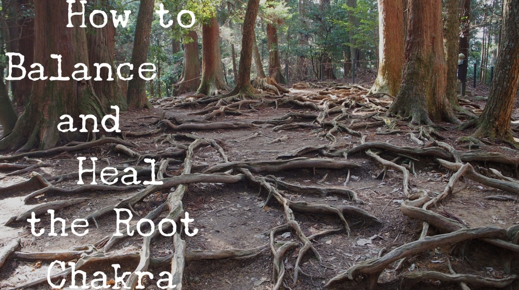 How to balance and heal the root chakra using mantra, essential oils, visualization, and color therapy.
